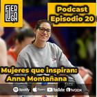 EP20 Mujeres que inspiran: Ana Montañana