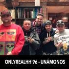 ONLYREALHH 96 - Unamonos (Con Kiño, Charako, Dako & Cinco Jota)