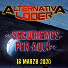 """""""Seguiremos por aquí"""" - Archivo Ligero de ALTERNATIVA LODER (18 Marzo 2020)"""
