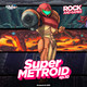 Rock and Games n°10: Super Metroid