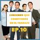 EP. 10 5 Errores que cometemos en el trabajo