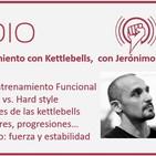 Episodio 94: Entrenamiento con Kettlebells, con Jerónimo Milo