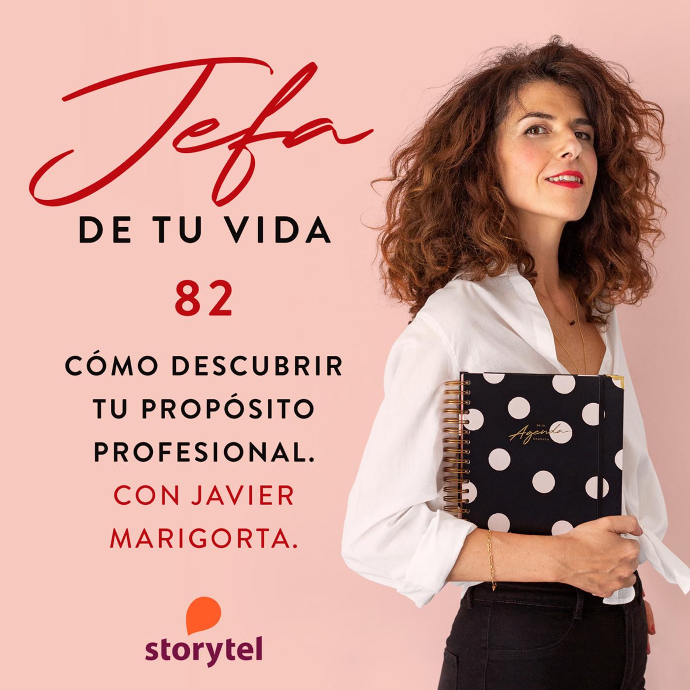 82. Cómo descubrir tu propósito profesional. Con Javier Marigorta.