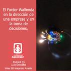 45 - El Factor Wallenda en la dirección de una empresa y en los día a día. El miedo al error.