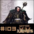 #103 Xenos Wh40K Capitulo 15