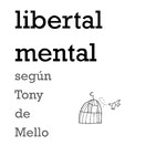 Monográfico 1: La libertad según Anthony de Mello