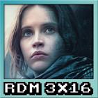 RDM 3x16 - Rogue One: Una Historia de Star Wars