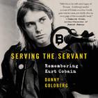 P.595 - Danny Goldberg 'Serving the servant', recordando a Kurt Cobain