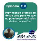 Habla Humano #141|Guillermo Martínez: Imprimiendo prótesis 3D desde casa para los que no pueden permitírselas