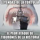 Leyendas de la Tortulia - El peor ataque de tiburones de la historia