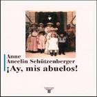 ¡AY, MIS ABUELOS! - Parte 1 - Anne Ancelin Schützenberger