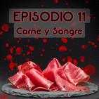Episodio 11: Carne y Sangre