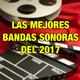 Top Bandas Sonoras del 2017 - Parte 1