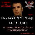Jovi Sambora T02x05 - Enviar un Mensaje al Pasado - El Entrelazamiento Cuántico permitiría Hacerlo?