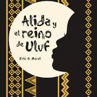 """""""Alida y el reino de Uluf"""" Eric G. Moral"""