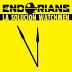 """ENDORIANS """"La solución Watchmen"""" (octubre 2017)"""