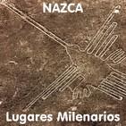 Lugares Milenarios 01x01 Nazca #Laestirpedeloslibres