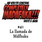 Episodio 41-inocentada: La Llamada de Mdfhukhu