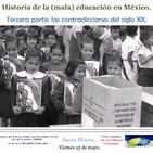 Historia de la (mala) educación en México. 3a. parte