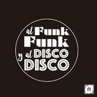 78. Al Funk... Funk, y al Disco.... Disco!!