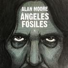 """Ángeles Fósiles"" de Alan Moore"