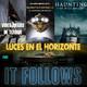 Leeh 7X12: IT FOLLOWS, HILL HOUSE, VIDEOJUEGOS DE TERROR, QUINTAESENCIA