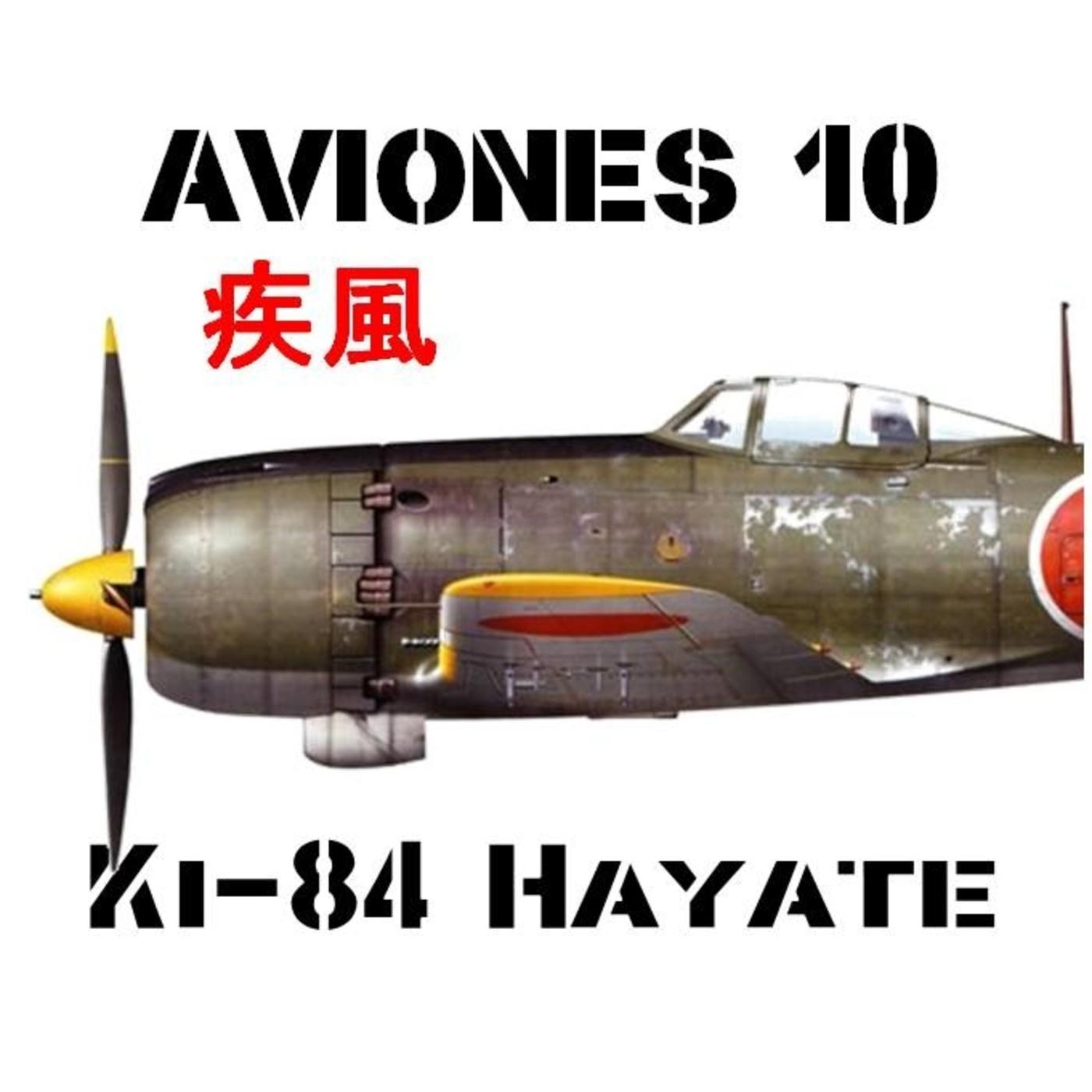 Aviones 10 #72 Nakajima Ki-84 Hayate - Historia Caza Japón Pacífico