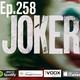 Ep.258 Joker La mejor película del año