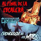 LODE 8x37 AL FINAL DE LA ESCALERA, Expediente Lovecraft: Cronología de los Mitos