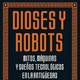 Dioses y robots en La Mecánica del caracol