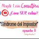 😱Cómo abandonar el SÍNDROME del IMPOSTOR 🤮 | COMO SER EXITOSO EP11 T1 | MAYDE LEON CONSULTORA