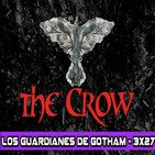 Los Guardianes de Gotham 3x27 - The Crow