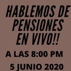 En vivo hablando de pensiones en Mexico viernes 05 06 2020