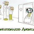 Confesionario Anónimo 010 - Agradecimientos, podcasting y bilis #samuman