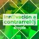 Innovación a Contrarreloj – En casa y desde casa
