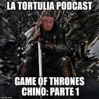 La Tortulia #171 - Game of Thrones chino: Parte 1