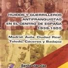Huidos y guerrilleros antifranquistas en el centro de España 1939-1955
