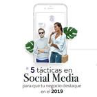 5 tácticas en Social Media para que tu negocio destaque en el 2019