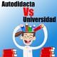 Desarrollador Autodidacta Vs Universidad