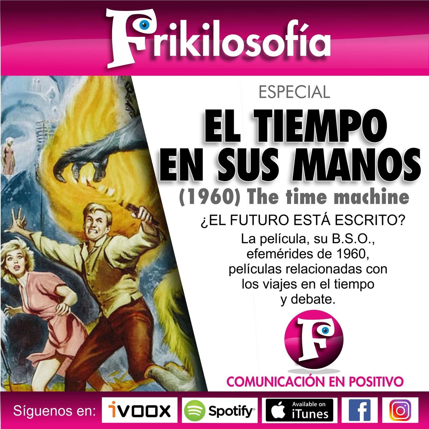 1x02. EL TIEMPO EN SUS MANOS (1960) The time machine - La máquina del tiempo.