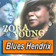ZORA YOUNG · by Blues Hendrix