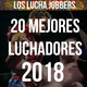 Los 20 Mejores Luchadores del 2018
