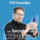 Los Secretos del Experto - Phil Gonzalez