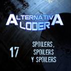 """ALTERNATIVA LODER 17 """"Spoilers, spoilers y spoilers"""" (27 mayo 2016)"""