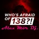 WHO'S AFRAID OF 138?! TOP 10 BEATPORT Mixed by Alex Mör Dj.