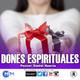 Dones espirituales. Daniel Huerta.