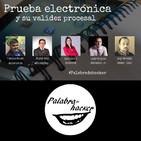 Prueba electrónica y su validez procesal - Ciberdebate Palabra de hacker