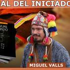 EL MANUAL DEL INICIADO por Miguel Valls