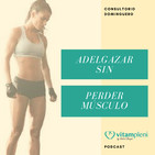 Adelgazar sin perder masa muscular -consultorio dominguero set.