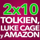 2x10 - Tolkien, el nuevo superhéroe de Netflix, los botones de Amazon y Art Attack (11/11/16)